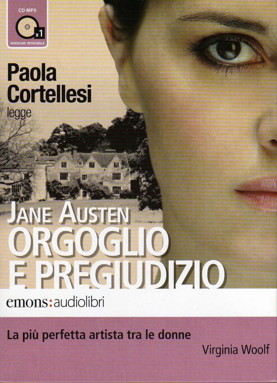 Orgoglio e pregiudizio, Jane Austine (Emons audiolibri, 1996)   Letto da Paola Cortellesi