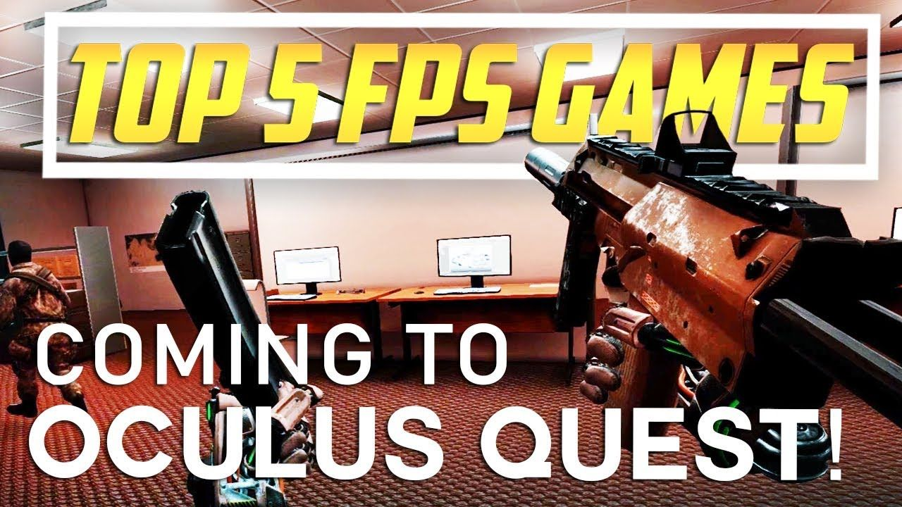 Top 5 FPS Games Coming To Oculus Quest in 2019! Fps