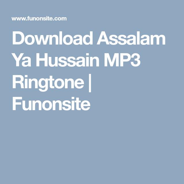 Download Assalam Ya Hussain MP3 Ringtone | Funonsite