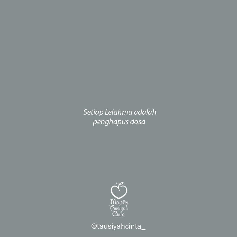 Majelis Tausiyah Cinta Di Instagram Rasa Lelah Adalah Penghapus Dosa Kadang Kecapekan Pulang Kerja Kutipan Indonesia Kata Kata Mutiara Kata Kata Indah