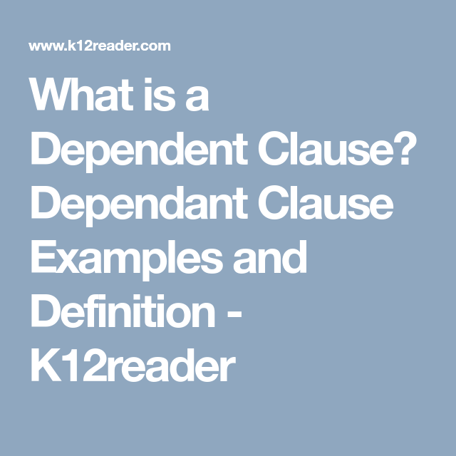 What Is A Dependent Clause Dependant Clause Examples And Definition