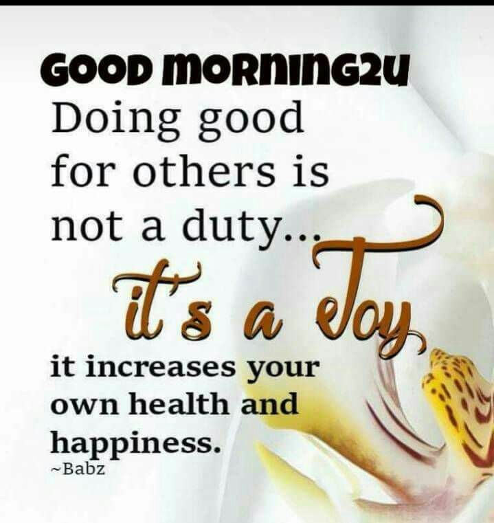 Doing Good For Others Is Not A Duty Its A Joy Morning Quotes
