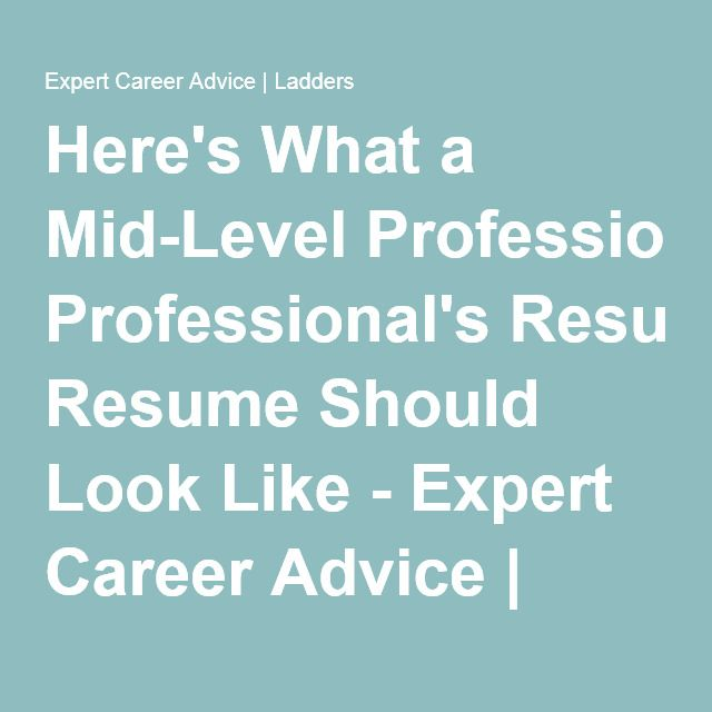 Hereu0027s What a Mid-Level Professionalu0027s Resume Should Look Like - how a resume should look