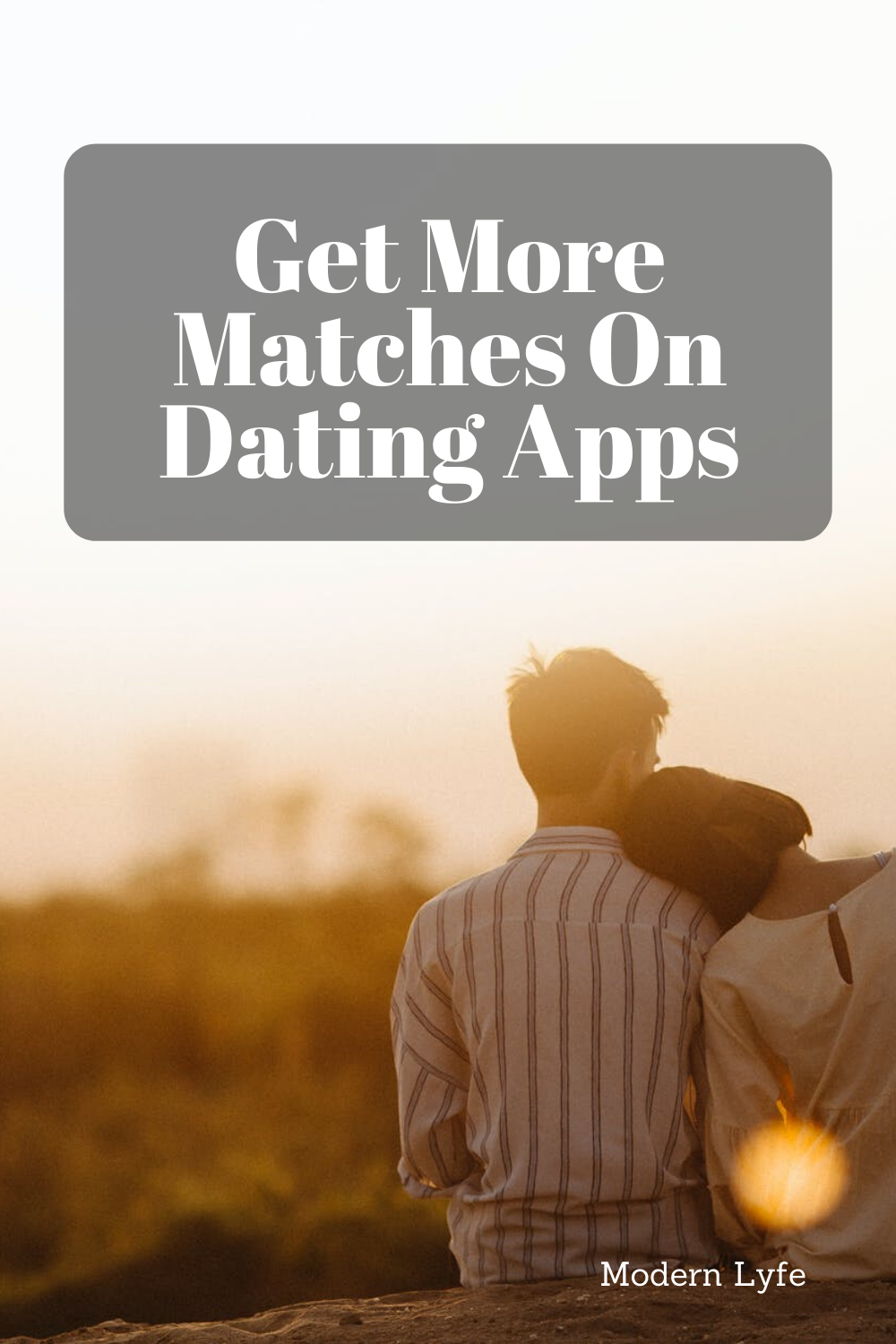 How To Get More Matches On Tinder And Bumble in 2020