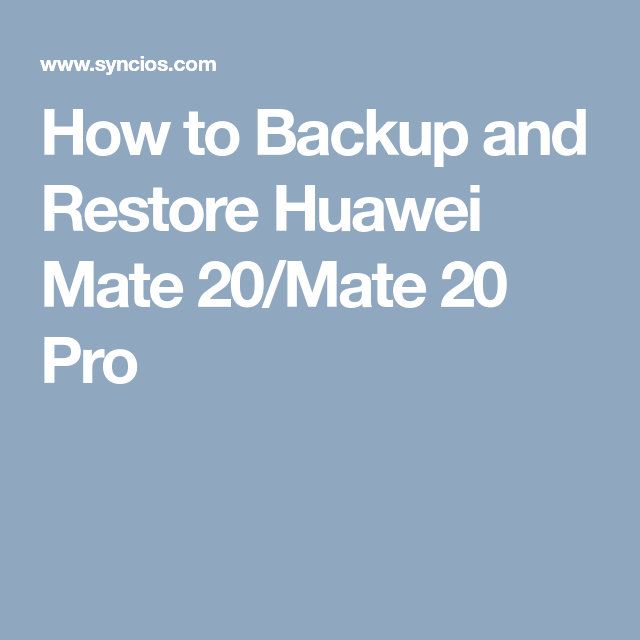 How to Backup and Restore Huawei Mate 20/Mate 20 Pro | How