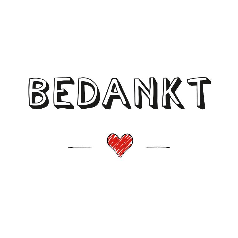 Lieve kaart om iemand te bedanken met subtiel rood ingekleurd rood hartje. | Make this card at Kaartje2go | Bedankt, Teksten, Verjaardagscitaat