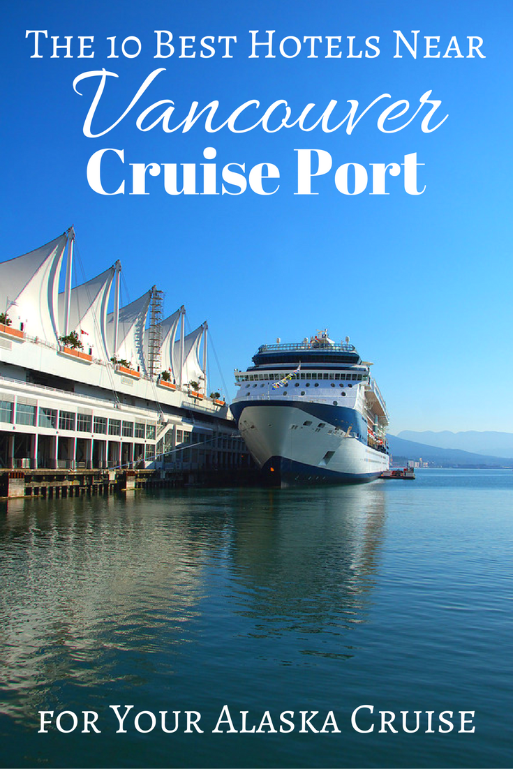Top 10 Hotels Near Vancouver Cruise Port