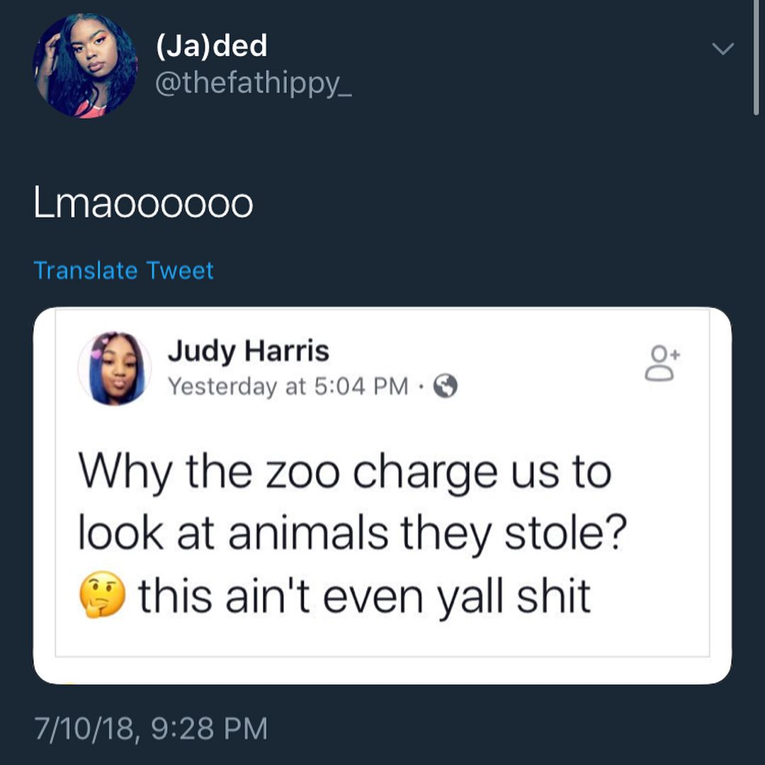 Why the zoo charge us to look at animals they stole? This ain\'t even ...