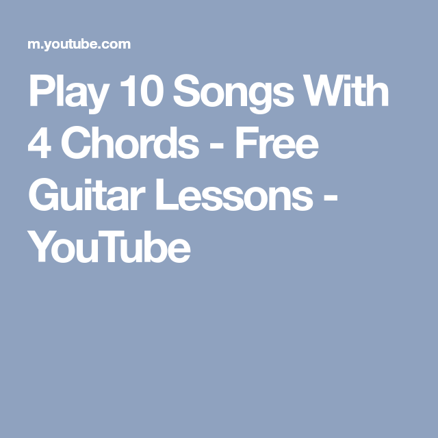 Play 10 Songs With 4 Chords - Free Guitar Lessons - YouTube | Guitar ...