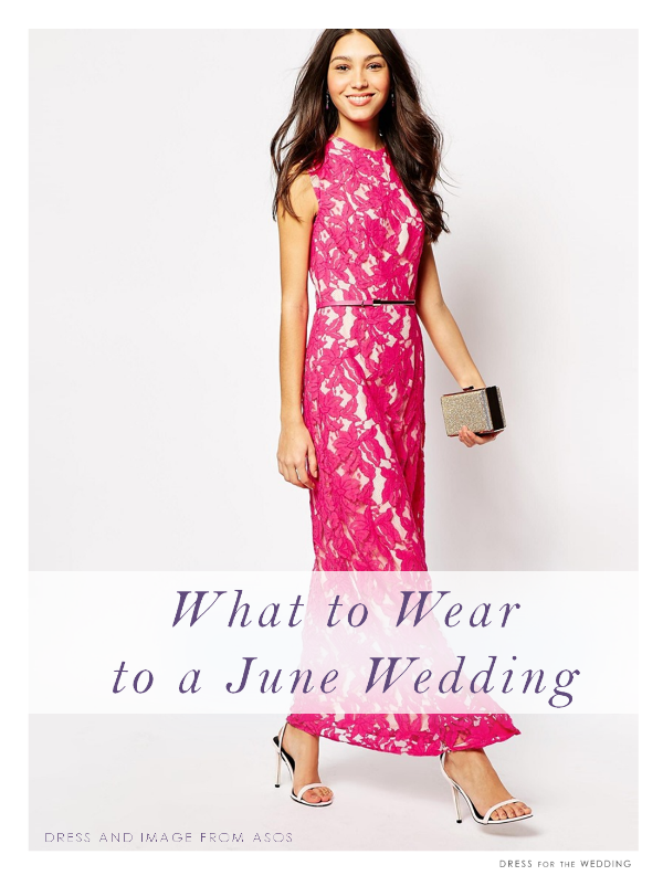 What to Wear to a June Wedding Formal wedding guest