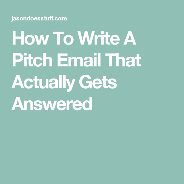How To Write A Pitch Email That Actually Gets Answered