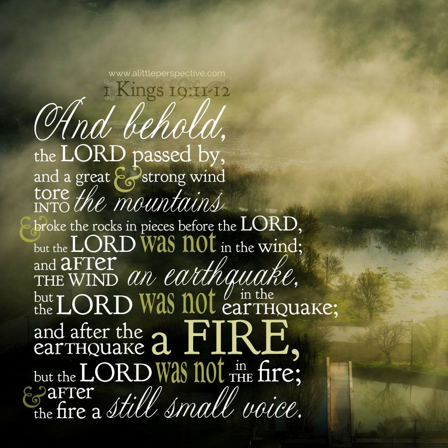 The still small voice. 1 Kings 19:11-12   scripture pictures at ...