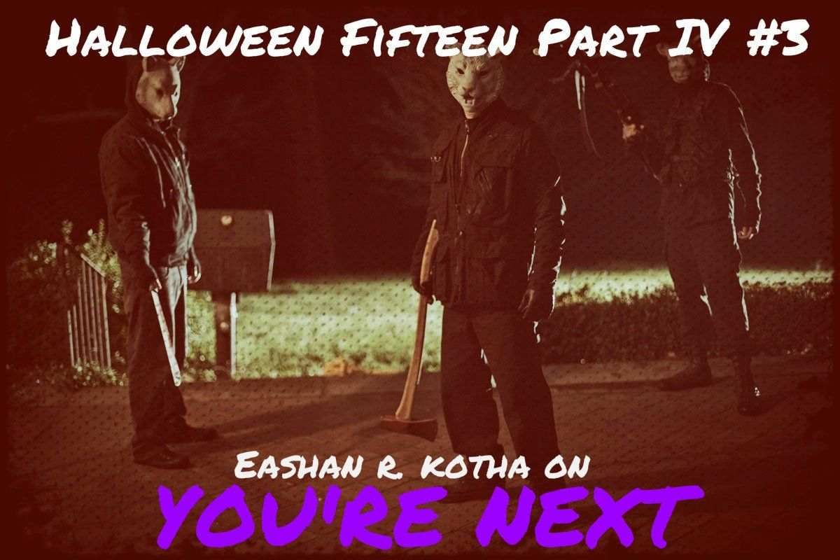 Eashan R. Kotha, writer of the science blog Viscience, takes on You're Next for Halloween Fifteen Part IV: The Classics #3.