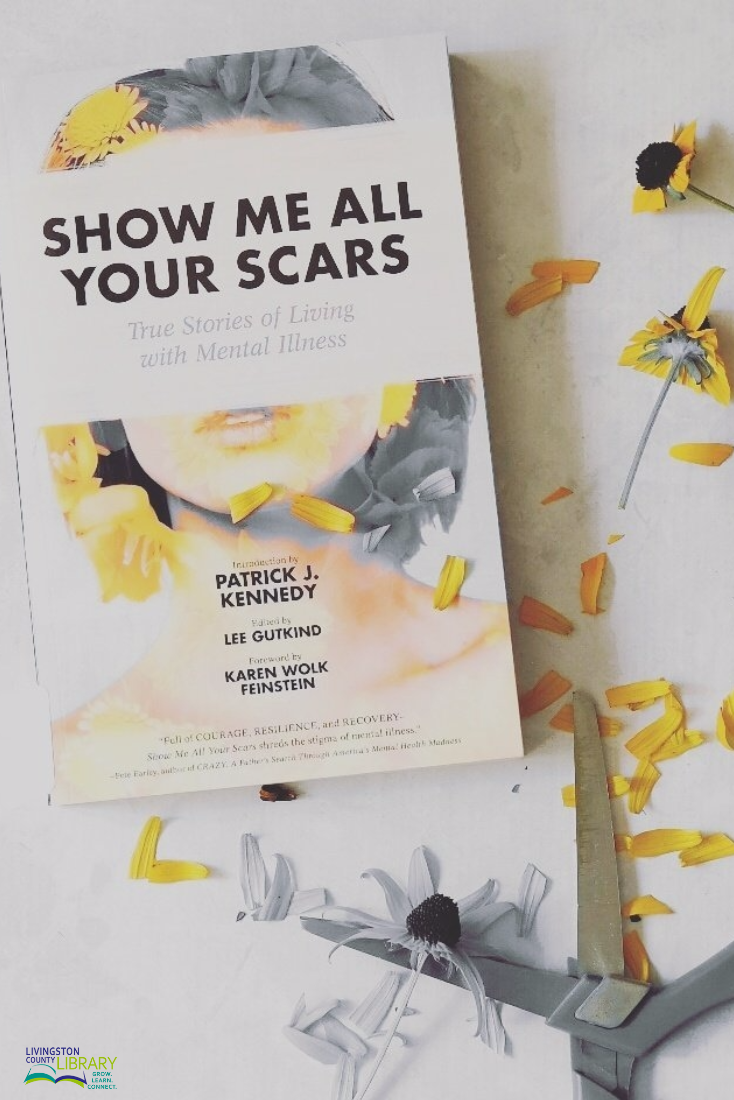 show me all your scars true stories of living with mental illness