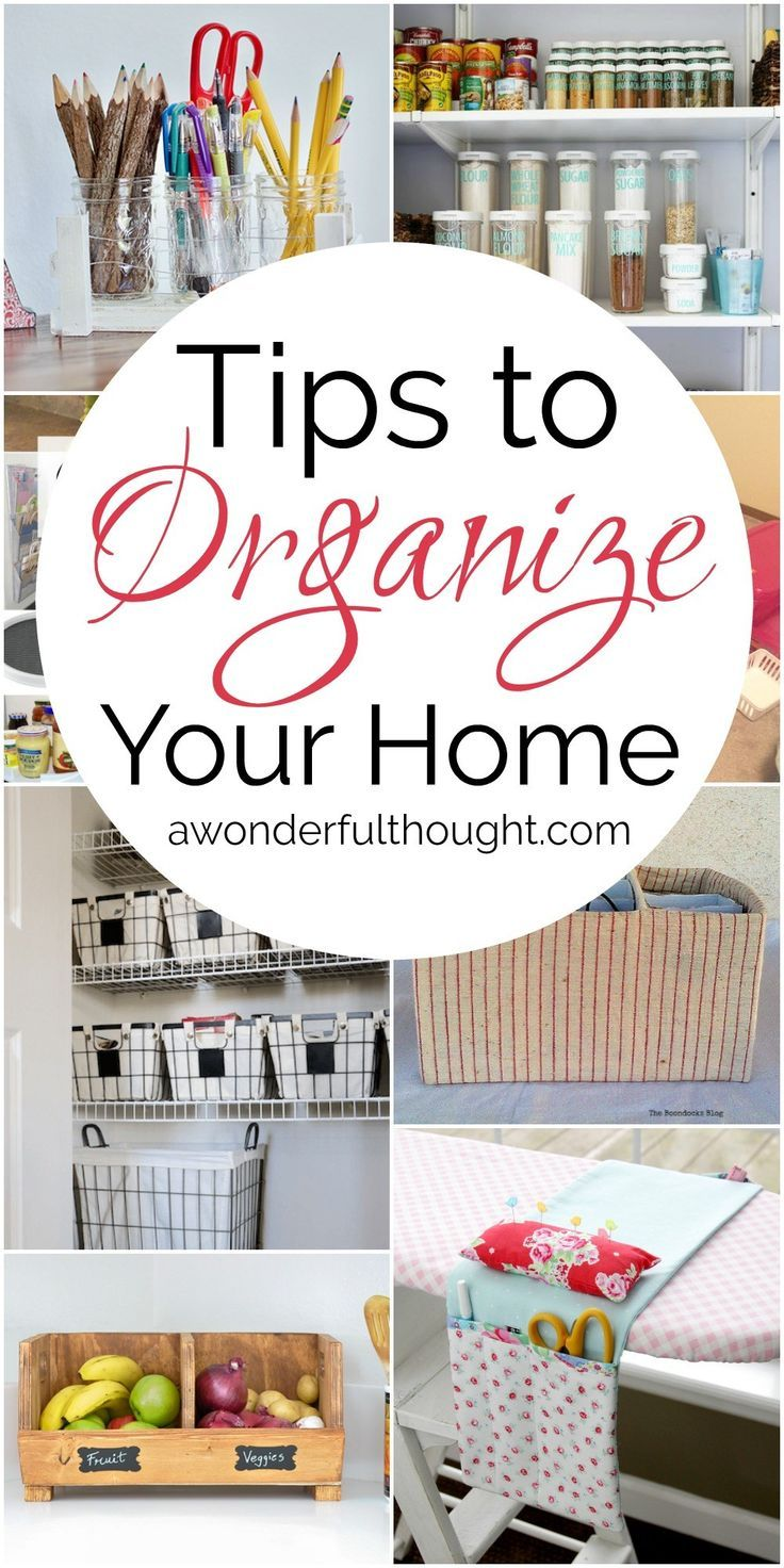 Tips to Organize Your Home | Organizing, Organizations and House