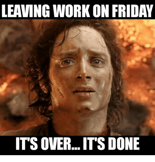 20 Leaving Work On Friday Memes That Are Totally True