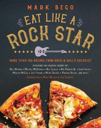 Eat like a rock star more than 100 recipes from rock n rolls eat like a rock star more than 100 recipes from rock n rolls greatest forumfinder Gallery