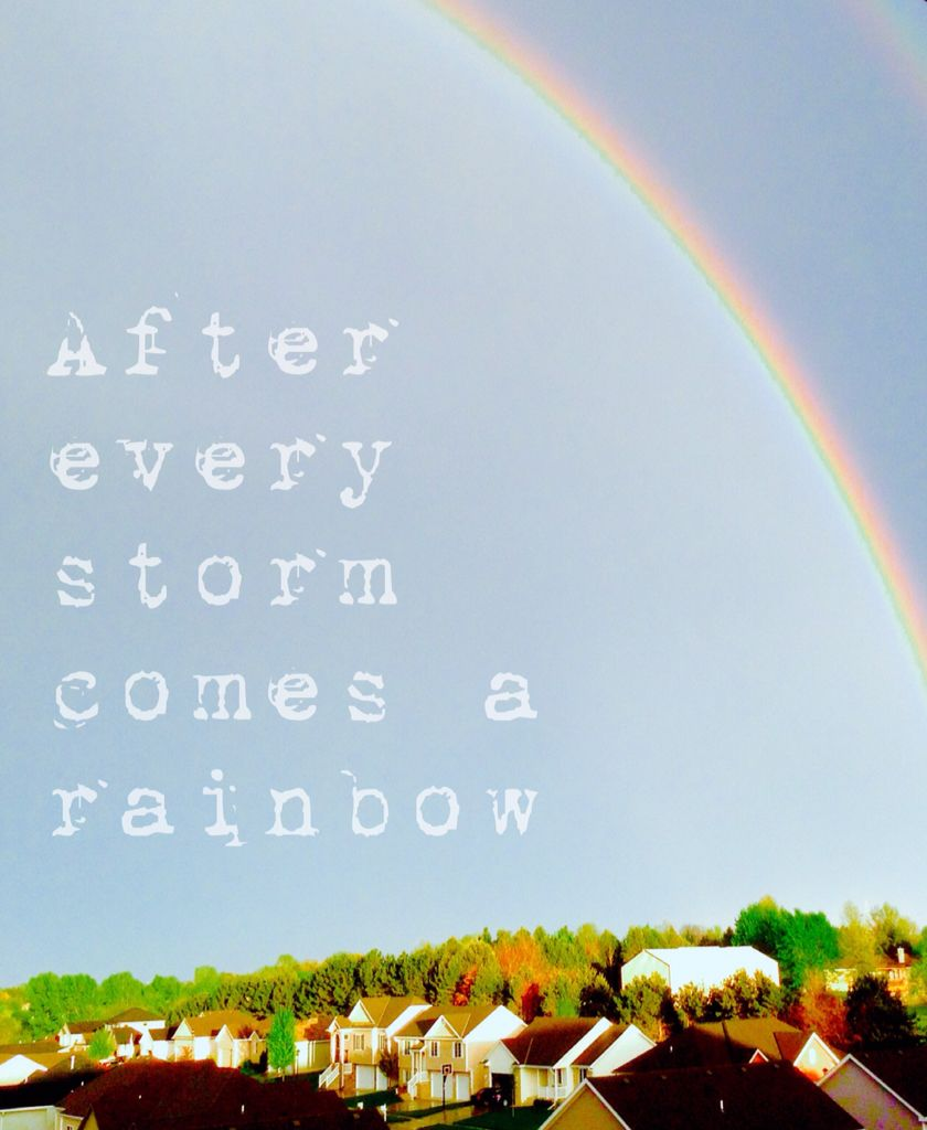 After Every Storm Comes A Rainbow 3 Rainbow Quote After The Storm Quotes Storm Quotes