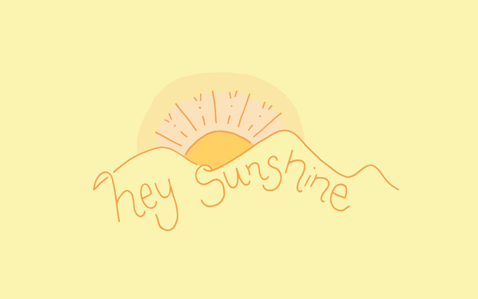 hey sunshine | Cute desktop wallpaper, Cute laptop ...