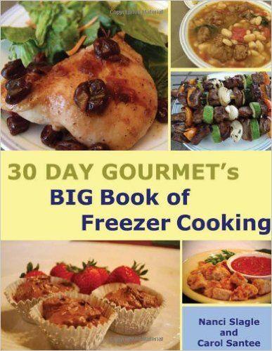 30 Day Gourmet's BIG Book of Freezer Cooking Paperback – April 1, 2012 by Nanci Slagle (Author), Carol Santee (Author)