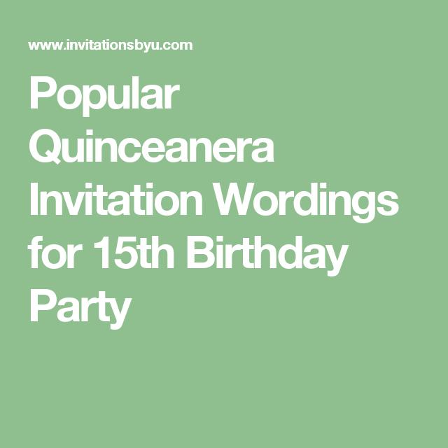 Popular quinceanera invitation wordings for 15th birthday party popular quinceanera invitation wordings for 15th birthday party filmwisefo