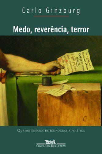 Medo Reverencia Terror Por Carlo Ginzburg Https Www Amazon Com Br Dp 8535923683 Ref Cm Sw R Pi Dp U X X4a8bb3jwe8 Quadrinhos Politica Terror Era Dos Extremos