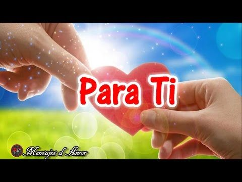 Palabras De Amor Te Entrego Mi Corazon Frases Bonitas Video