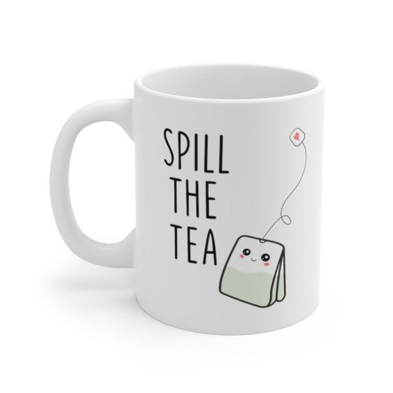 Spill The Tea Mug | Funny Mug That's The Tea | Cute Mug | Funny Mugs | Coffee Mug | Gift Ideas | Best Friend Gift | Funny Quotes Christmas #teamugs