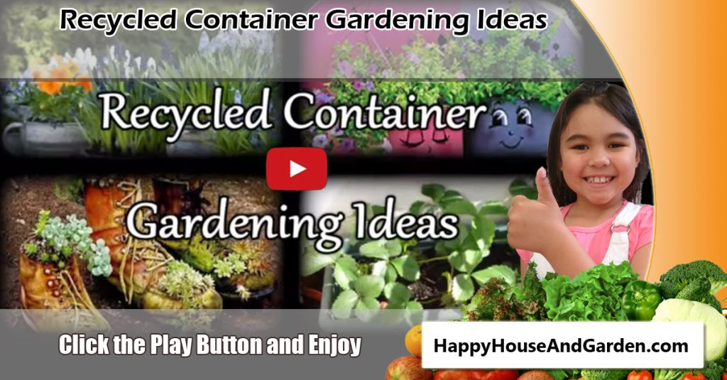 Garden Ideas Videos recycled container gardening ideas video | martys garden | pinterest