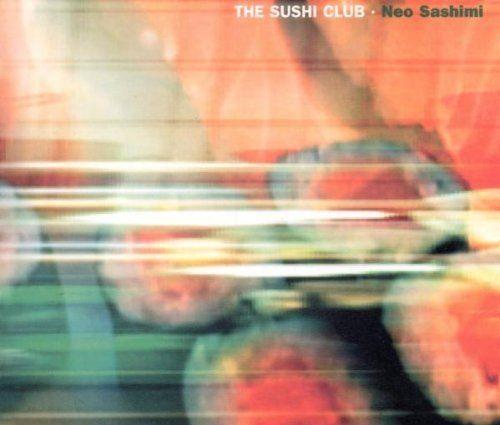 Neo Sashimi von The Sushi Club, http://www.amazon.de/dp/B00004U4F8/ref=cm_sw_r_pi_dp_WH62qb0DM0GW3