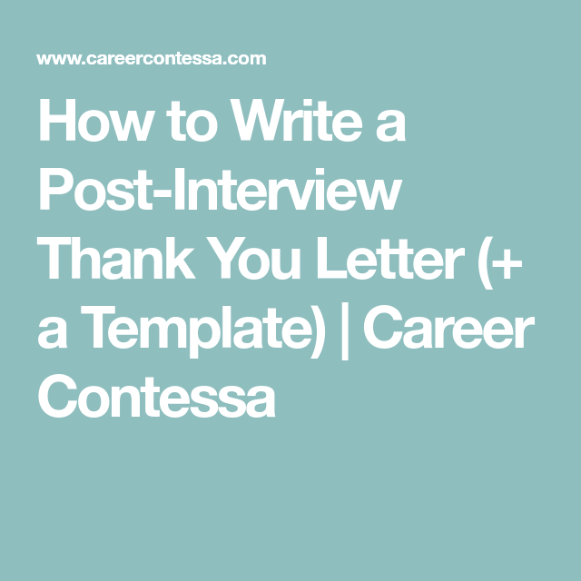 How To Write A PostInterview Thank You Letter  A Template