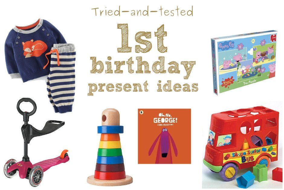 Tried And Tested 1st Birthday Present Ideas Everyday 30 1st Birthday Presents First Birthday Presents 1st Birthday