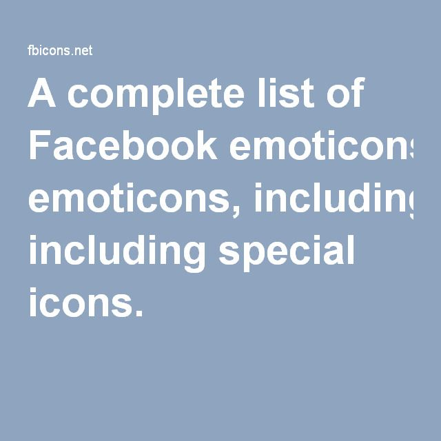 A Complete List Of Facebook Emoticons Including Special Icons