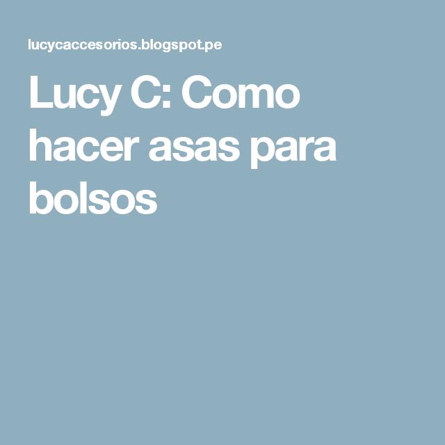 Lucy C: Como hacer asas para bolsos