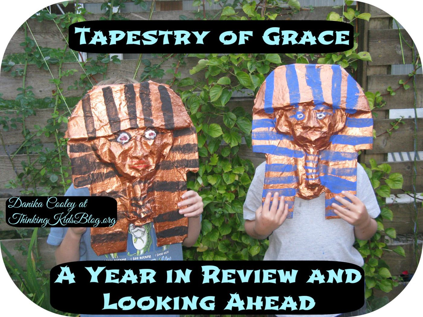 Tapestry of Grace ~ A Year in Review and Looking Ahead  Danika Cooley at ThinkingKidsBlog.org