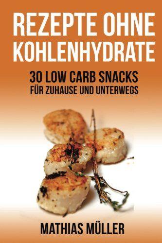 Rezepte ohne kohlenhydrate snacks