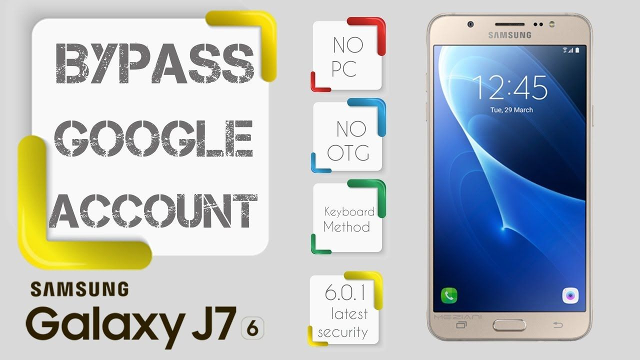 Bypass Google Account SAMSUNG J7 2016 Latest security Android 6 0 1