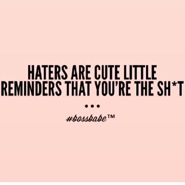 In Case You Forgot Quotes About Haters Babe Quotes Boss Quotes