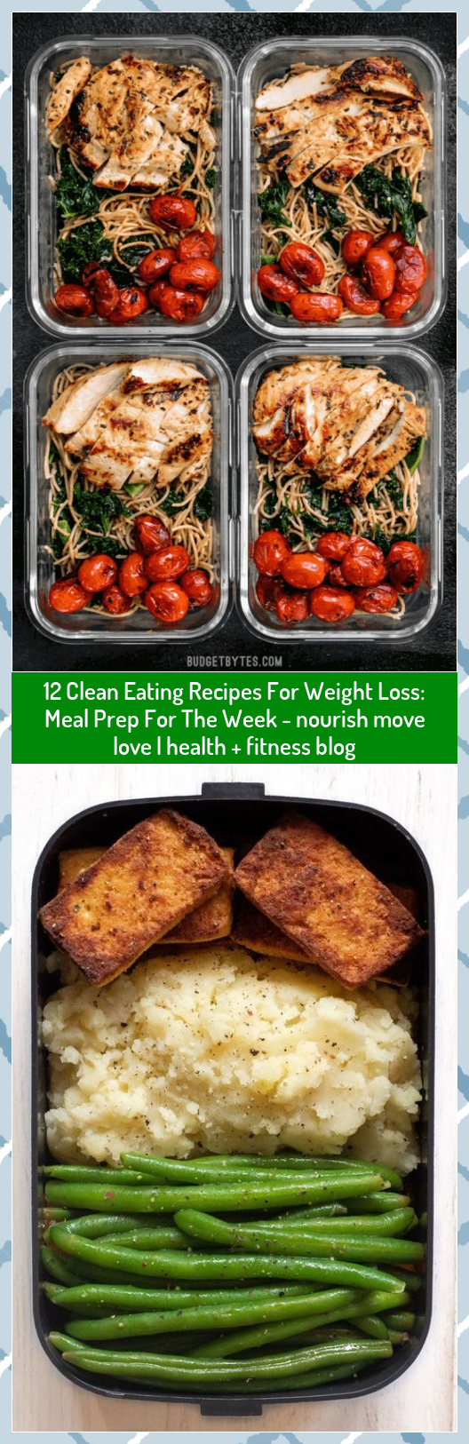 12 Clean Eating Recipes For Weight Loss: Meal Prep For The Week - nourish move love | health + fitness blog #blog #Clean #Eating #fitness #health #Loss #love #Meal #move #nourish #Prep #Recipes #Week #Weight