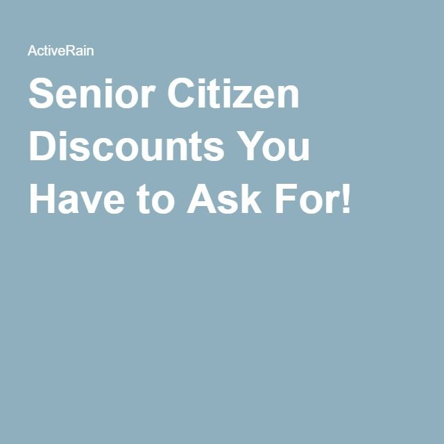 Senior Citizen Discounts You Have To Ask For In 2020 Senior