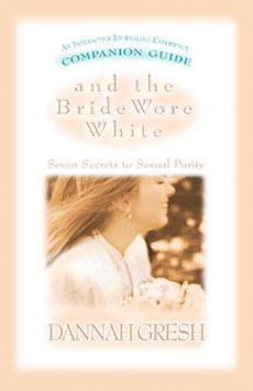 And the Bride Wore White. Companion Guide.  Finally, a journaling experience to enhance the power of Dannah's And the Bride Wore White. Interactive Bible studies for teen readers let the seven secrets to sexual purity sink into tender hearts and minds. Can be used in conjunction with the updated leader's guide or just as a read-along companion.