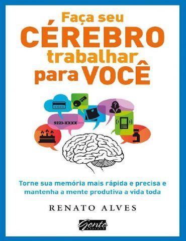 Baixar livro faa seu crebro trabalhar para voc renato alves baixar livro faa seu crebro trabalhar para voc renato alves em pdf epub e fandeluxe Gallery