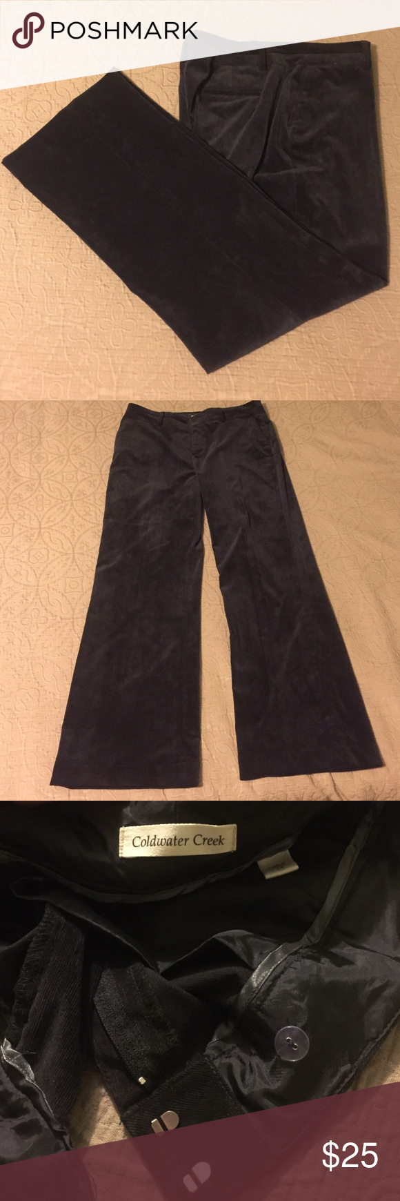 """Coldwater Creek Dress Pants Black Coldwater Creek dress pants.  31"""" inseam.  2 front pockets, 2 back pockets (still stitched).  Zipper, 2 clasp, 1 button close.  87% polyester/10% nylon/3% spandex.  These pants are so comfortable!  They have the look of corduroy and the feel of lightweight velvet. Excellent used condition! Coldwater Creek Pants Trousers"""