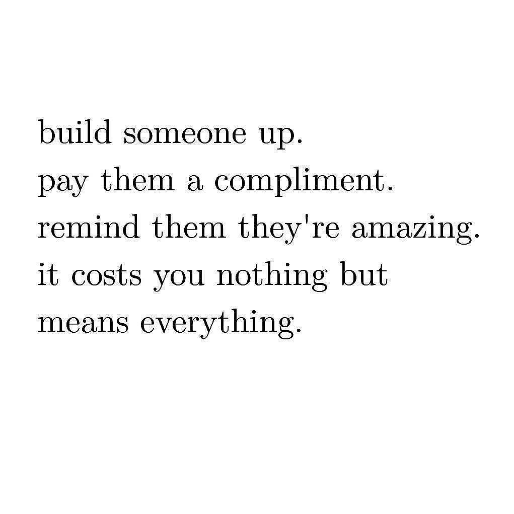 Lets Build Each Other Up It Costs Nothing At Lovelifetbdcom