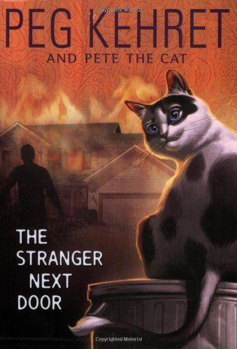 The Stranger Next Door (Pete the Cat) Peg Kehret Pete the Cat 9780142412480 Amazon.com Books & The Stranger Next Door (Pete the Cat): Peg Kehret Pete the Cat ...