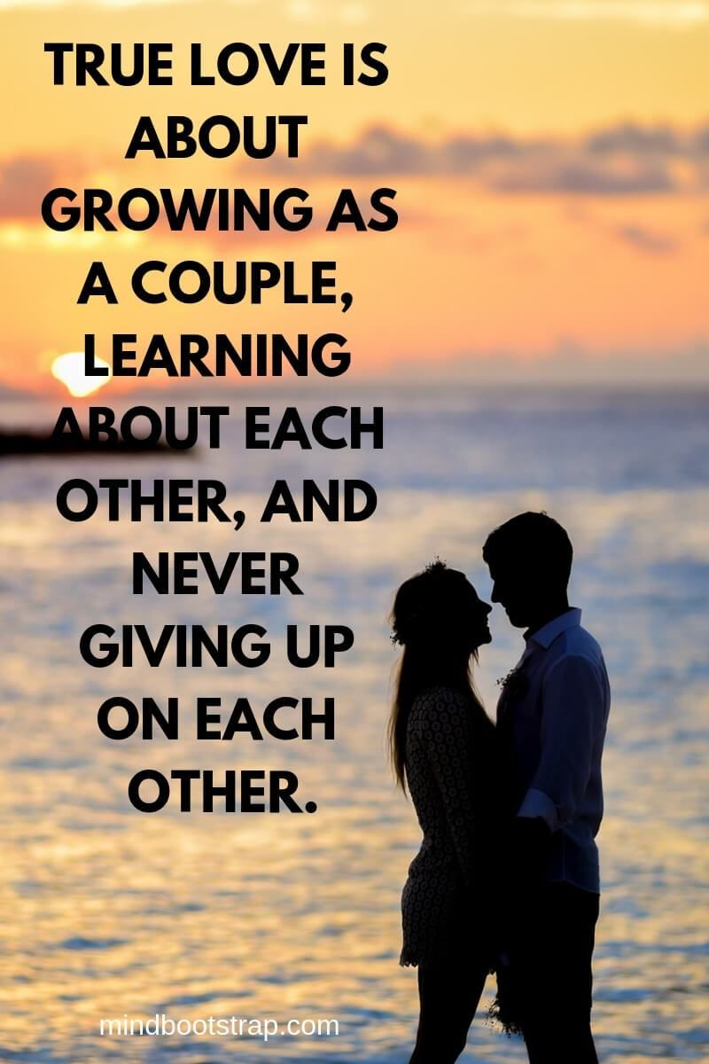 Couple Quotes About Love, Relationship  True love is about