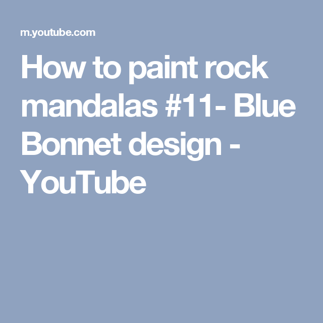 How to paint rock mandalas #11- Blue Bonnet design - YouTube