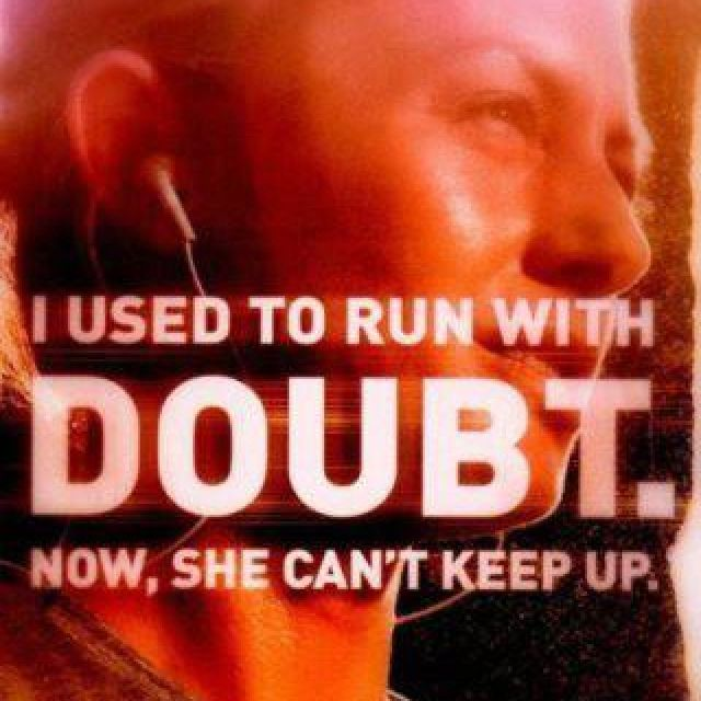 I Used To Run With Doubt. Now, She Canu0027t Keep Up. Motivational Fitness  Quotes 5 New Fitness Quotes To Motivate You So True