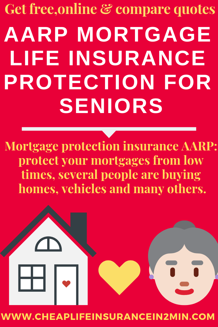Aarp Mortgage Lifeinsurance Protection For Seniors Aarp Mortgag With Images Life Insurance For Seniors