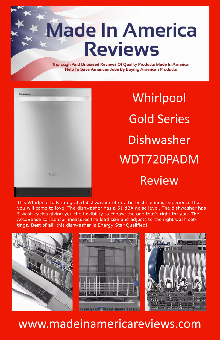 America Made Whirlpool Gold Series Dishwasher Review Wdt720padm